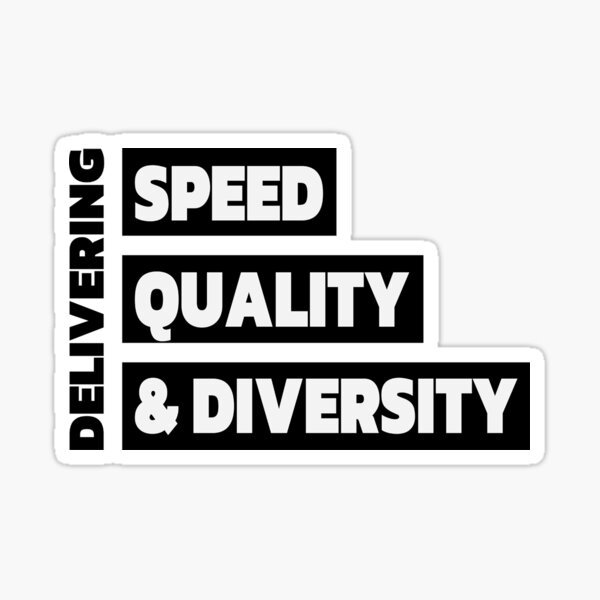 Delivering Speed, Quality, & Diversity Sticker