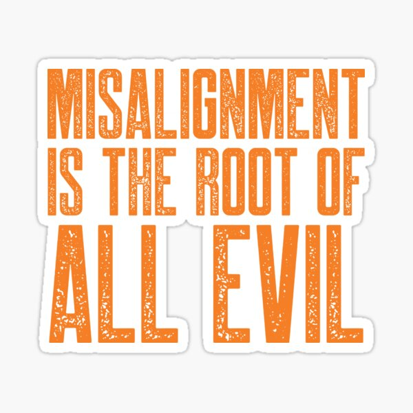 Misalignment is the Root of All Evil (Orange) Sticker