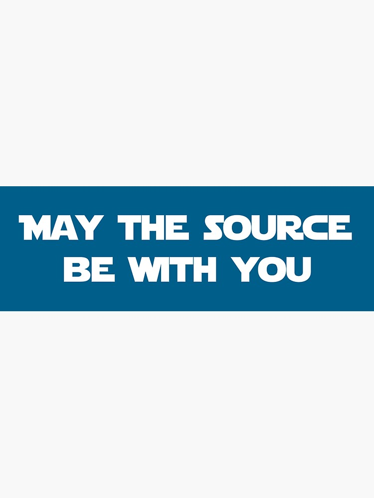 May the Source Be With You (Blue) by johnvlastelica