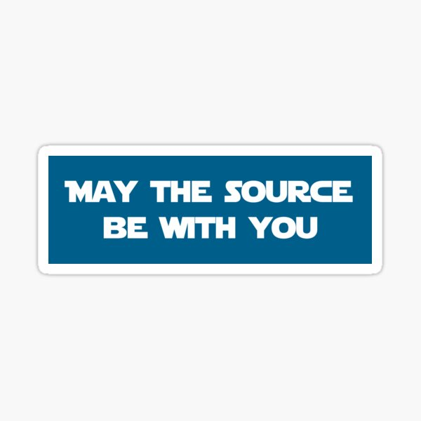 May the Source Be With You (Blue) Sticker