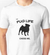 The Pug Life Chose Me Unisex T-Shirt