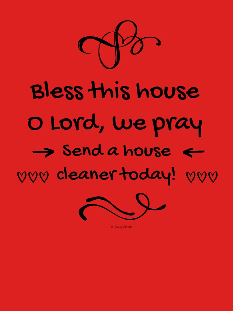 Bless This House Funny Cleaning Lady Housekeeping Humor by SavvyCleaner
