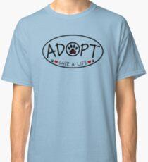 ADOPT - Save a Life! Classic T-Shirt