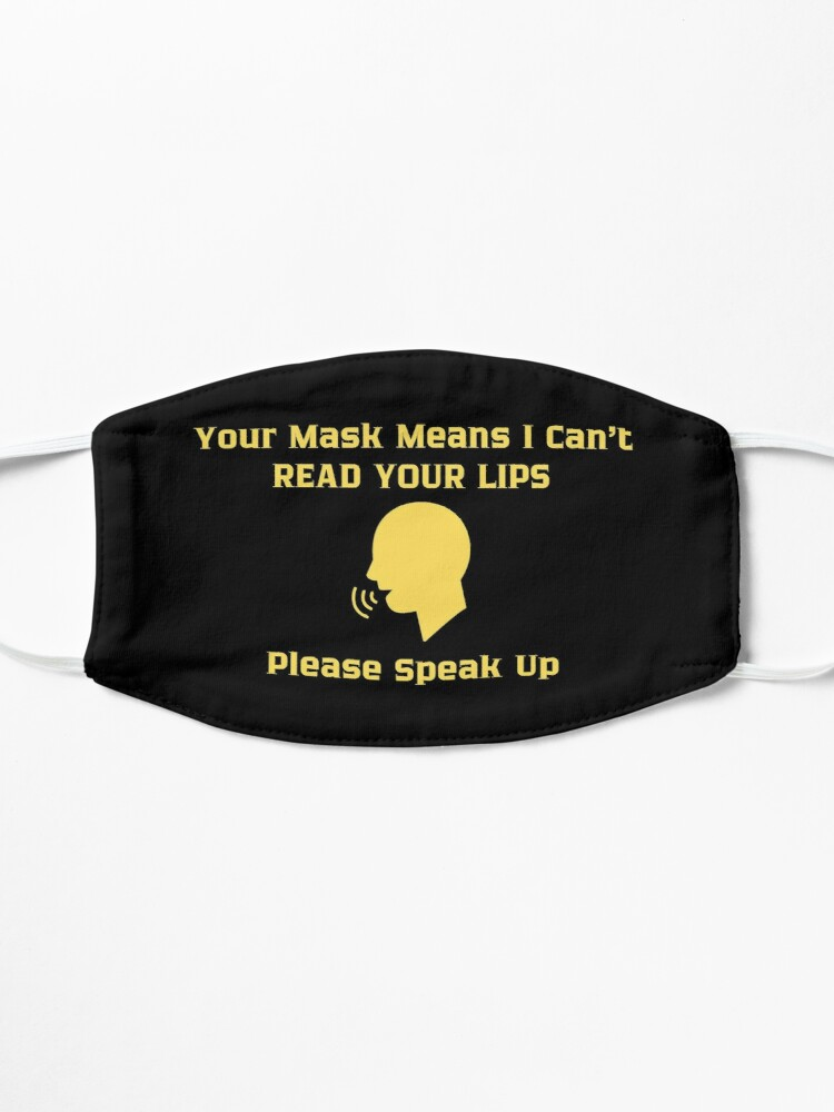 Alternate view of Hearing Impaired Mask - Your Mask Means I Can't Read Your Lips Please Speak Up Mask