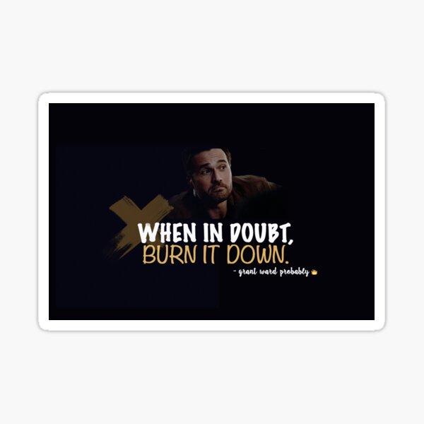 Burn it Down Sticker