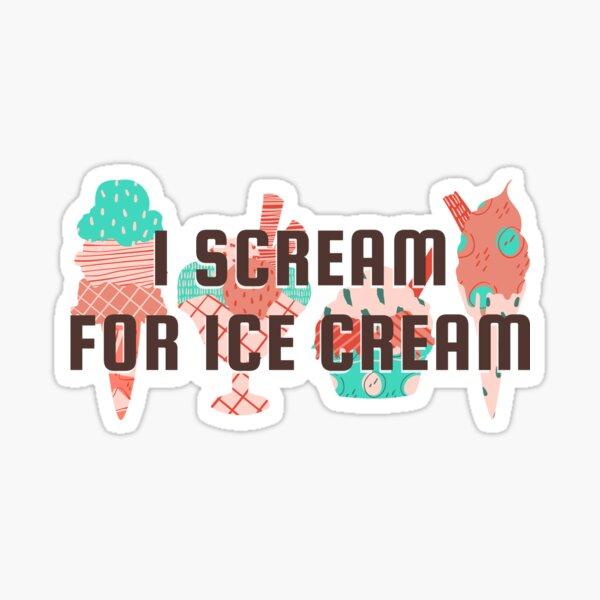 I Scream For Ice Cream Sticker