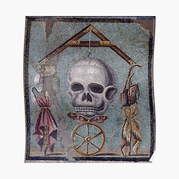 Memento Mori mosaic from Pompeii Poster