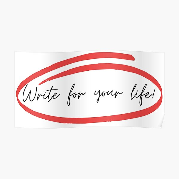 Write For Your Life! Poster