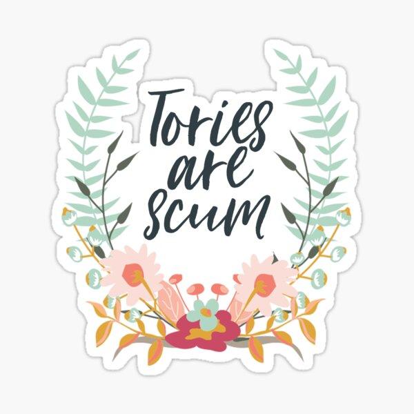 Tories are scum Sticker