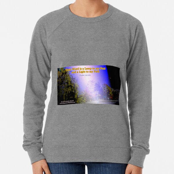 Your word is a lamp to my feet Lightweight Sweatshirt