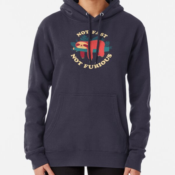 Not Fast, Not Furious Pullover Hoodie
