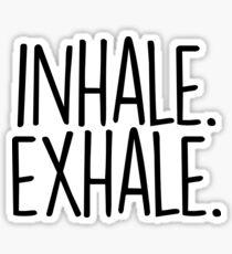 inhale exhale Sticker