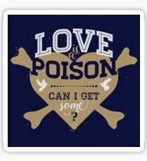 Love Is A Poison REMIX (dark) Sticker