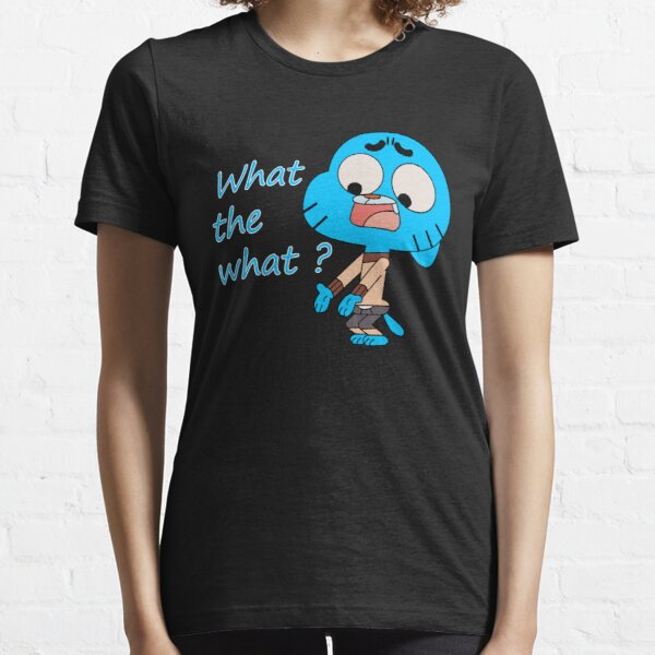 The amazing world of Gumball, What the what  Essential T-Shirt