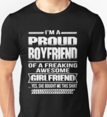 I AM A PROUD BOYFRIEND OF A FREAKING AWESOME GIRLFRIEND Unisex T-Shirt