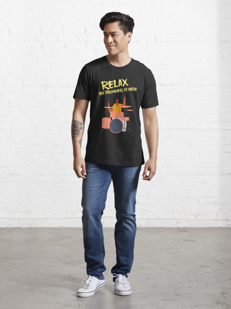 Alternate view of Relax the drummer is here Essential T-Shirt