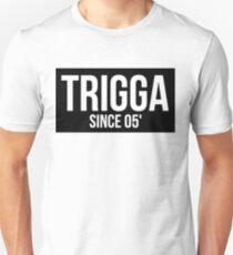 Trigga ~ Since 05' Unisex T-Shirt