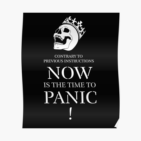 Time to Panic Panic Skull with Crown Keep Calm and Carry On Poster