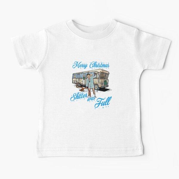 Shitter was Full Christmas Vacation - Baby T-Shirt