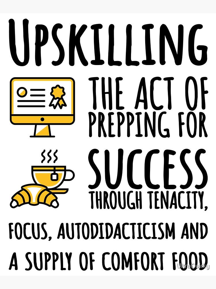 Upskilling. by UltraQuirky