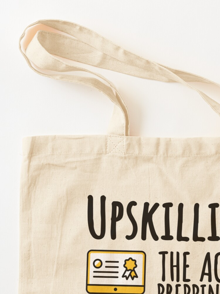Alternate view of Upskilling. Tote Bag