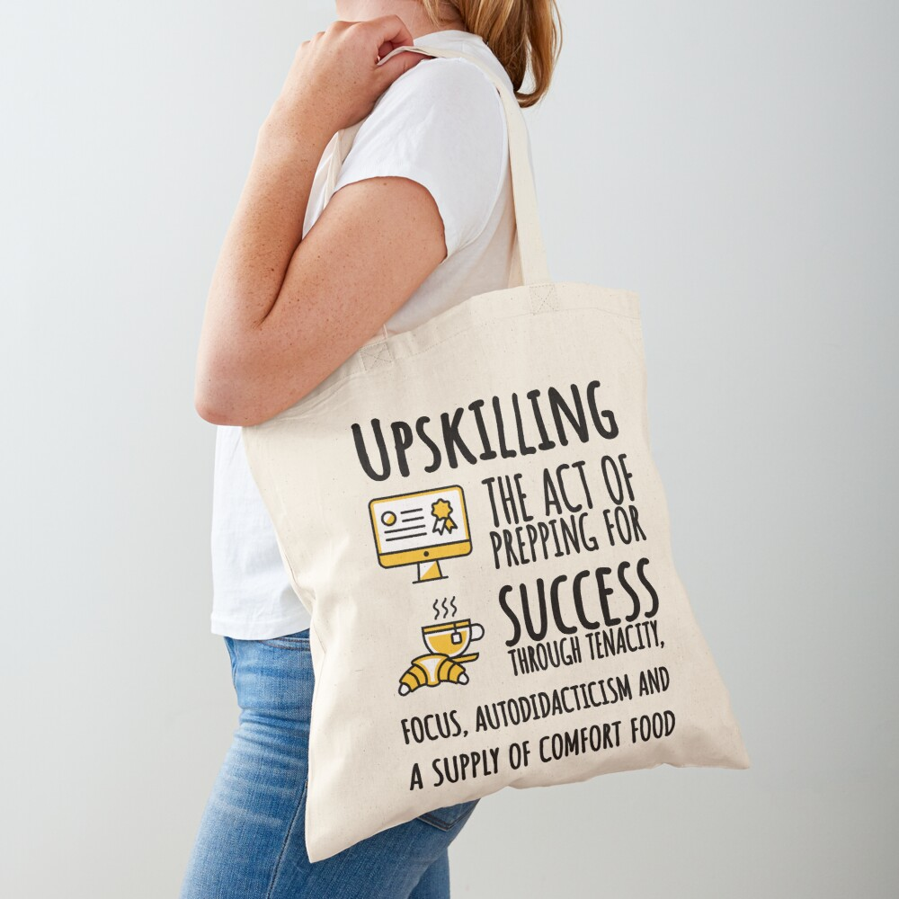 Upskilling. Tote Bag