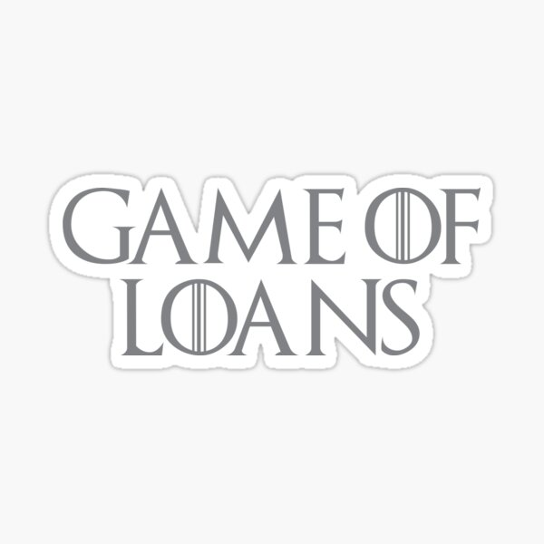 Game of Loans Sticker