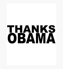 Thanks Obama Photographic Print