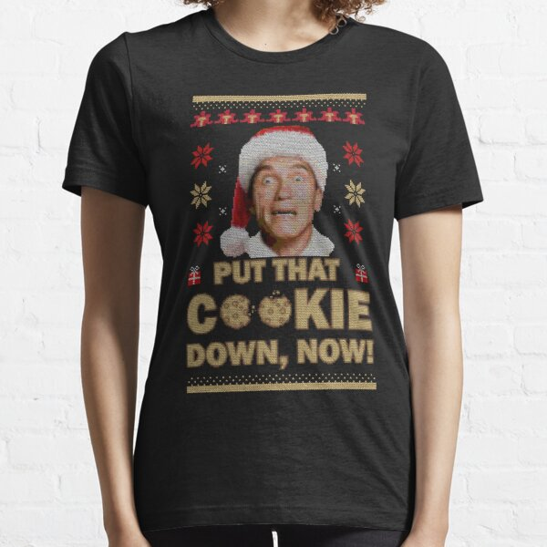 Put That Cookie Down, Now! Ugly Sweater Essential T-Shirt
