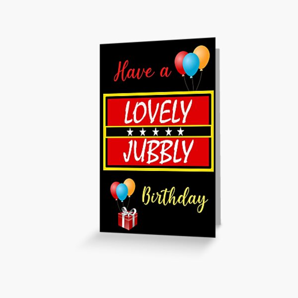 Have a Lovely Jubbly Birthday - Only Fools and Horses  Greeting Card