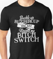 BUCKLE UP BUTTERCUP Unisex T-Shirt