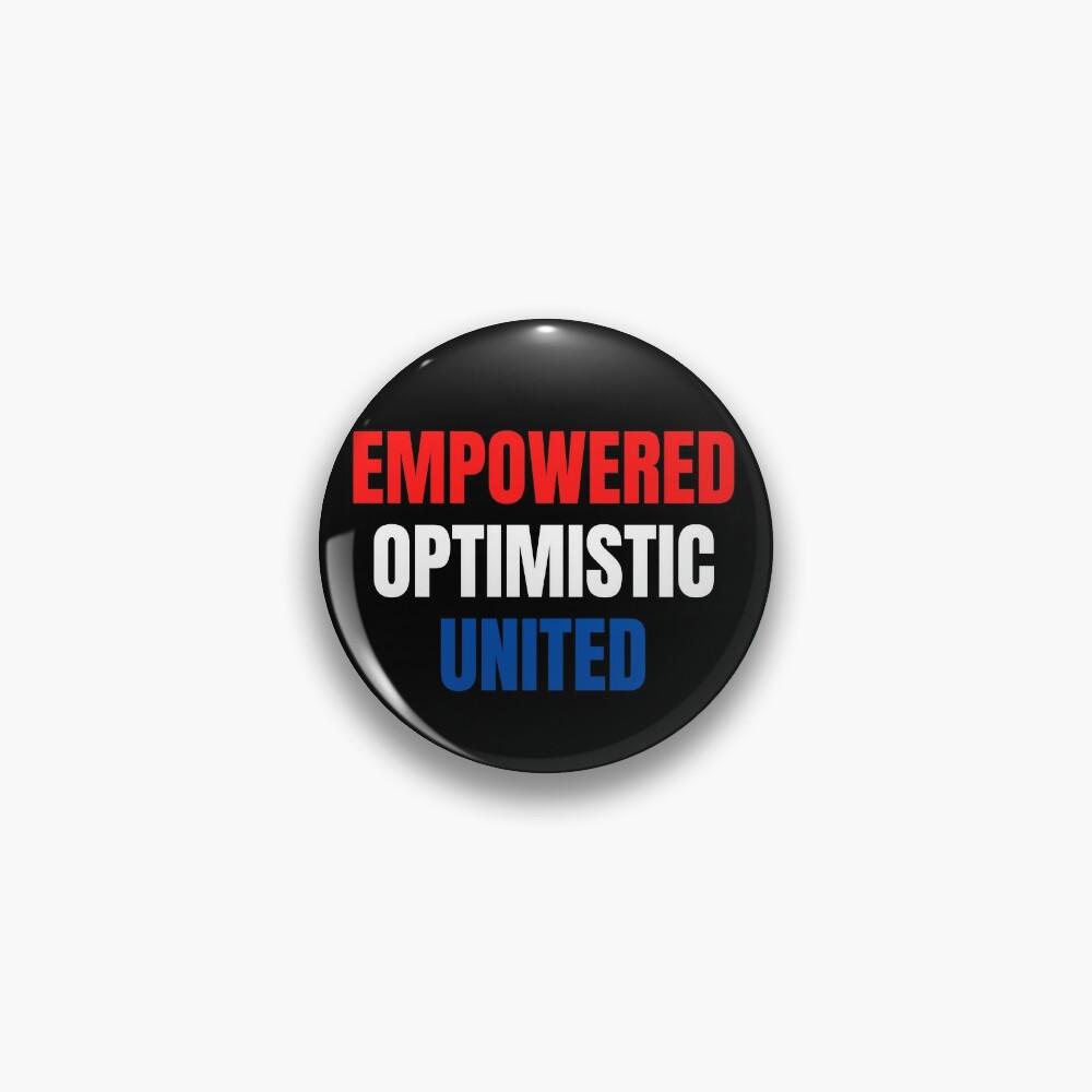 Empowered, Optimistic, United Inspiring Patriotic Message Pin