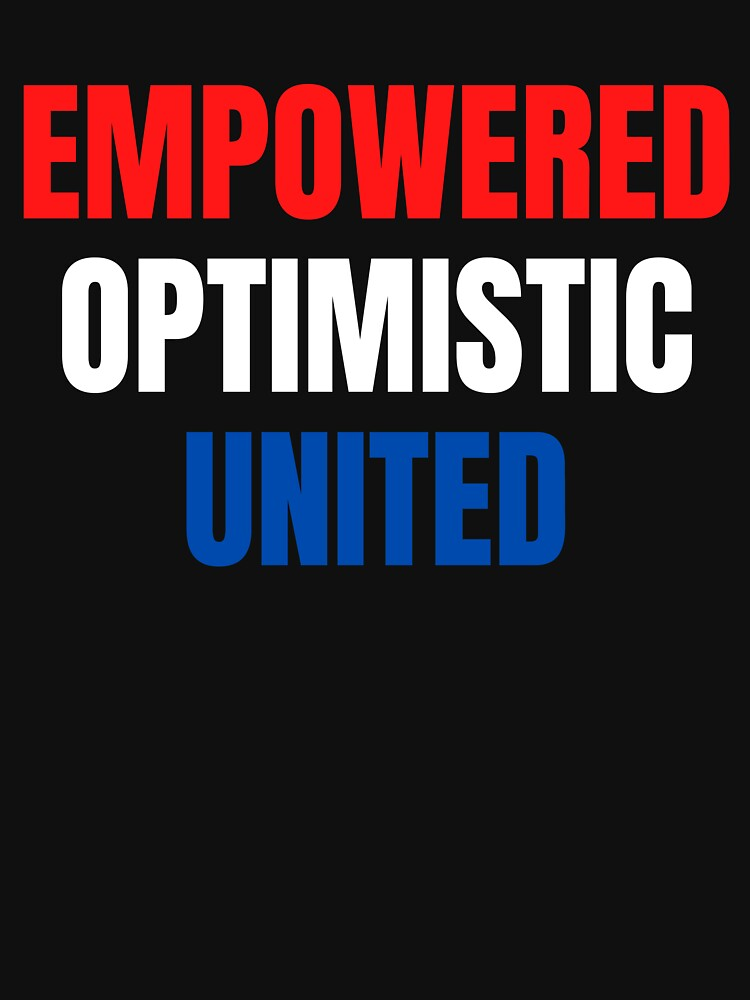 Empowered, Optimistic, United Inspiring Patriotic Message by kgerstorff