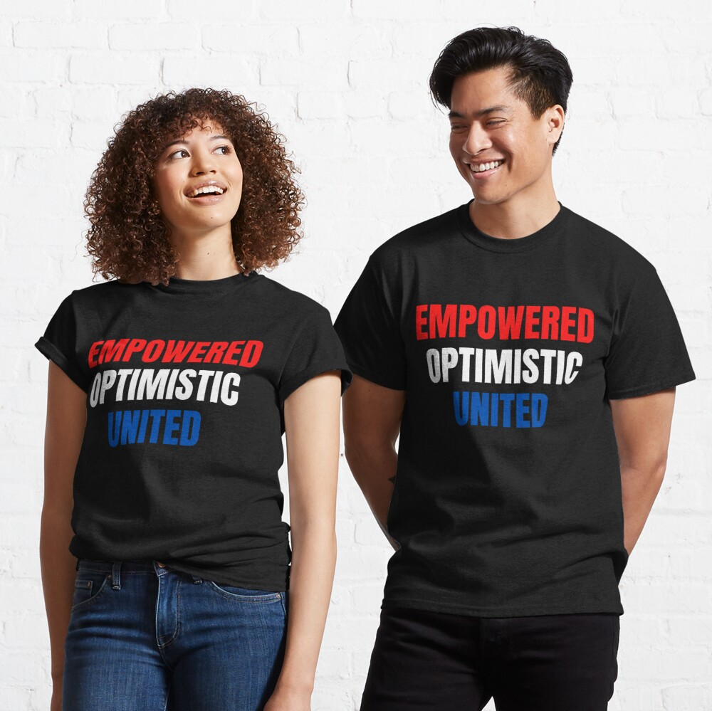 Empowered, Optimistic, United Inspiring Patriotic Message Classic T-Shirt