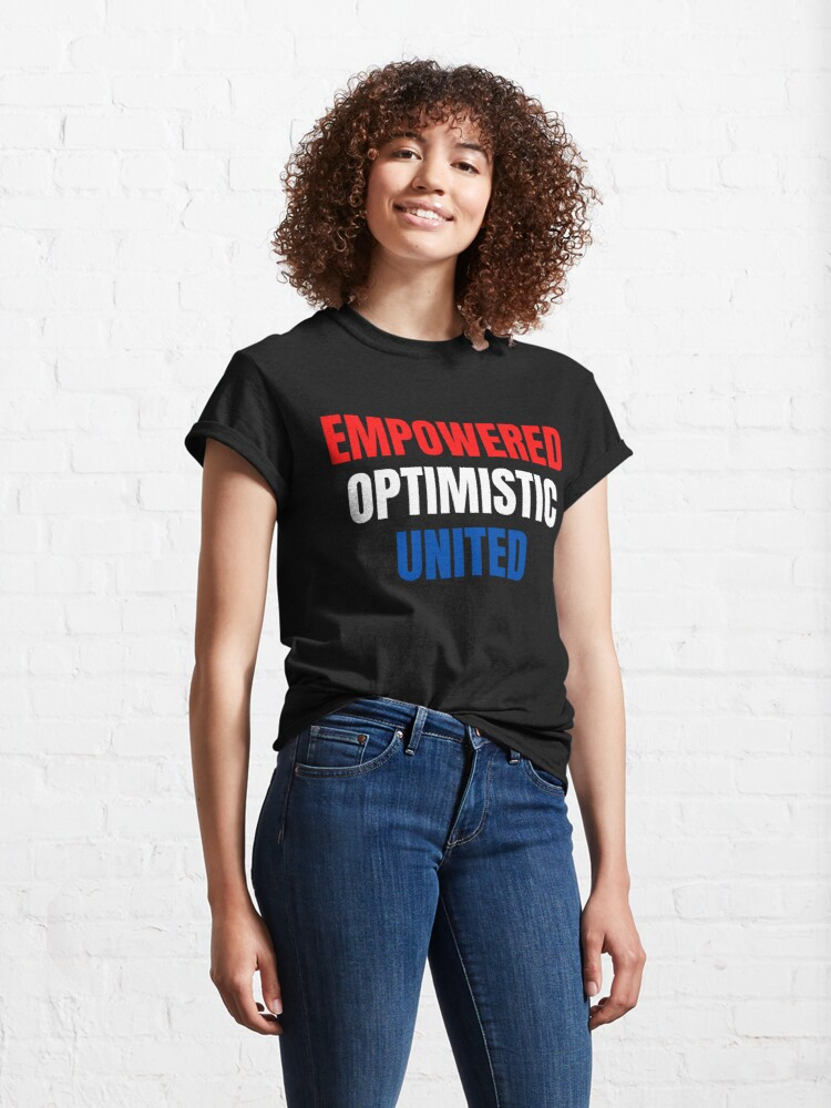 Alternate view of Empowered, Optimistic, United Inspiring Patriotic Message Classic T-Shirt