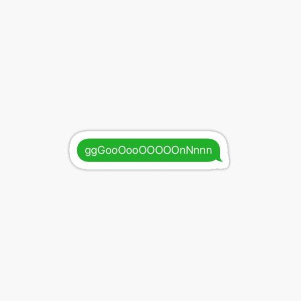 GOooooooOOOooN GREEN Sticker