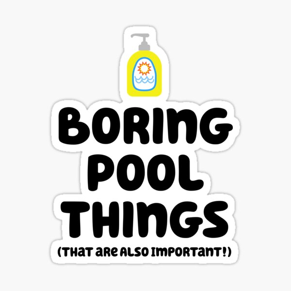 Boring things for the Pool - they're also important! Sticker