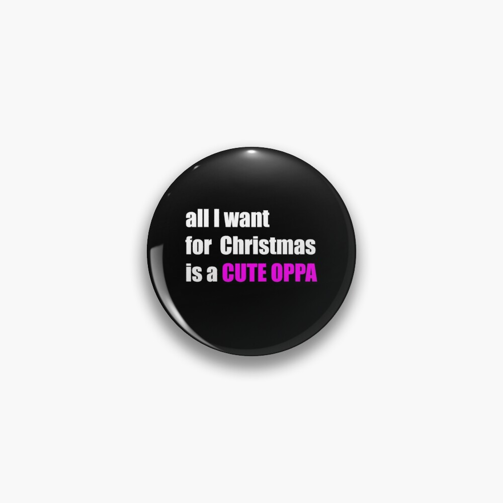 All i want for christmas is a cute oppa Pin
