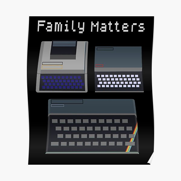 Family Matters - Retro UK Computers Poster
