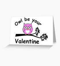 Owl be your valentine Greeting Card