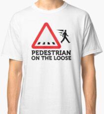 Caution: Freewheeling pedestrians! Classic T-Shirt
