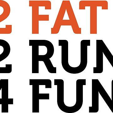 Too fat to run! by artpolitic