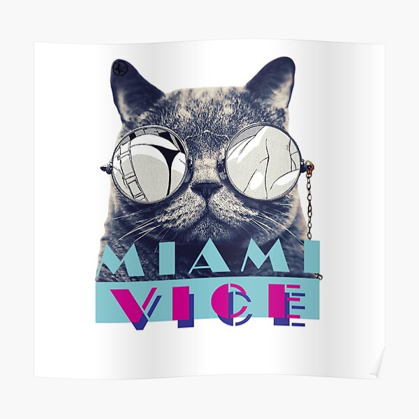 Miami Vice Cat Trend Style Fashion Cool Poster