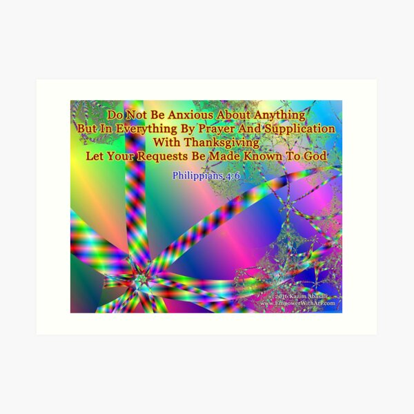 Philippians 4:6 Do Not Be Anxious About Anything Art Print