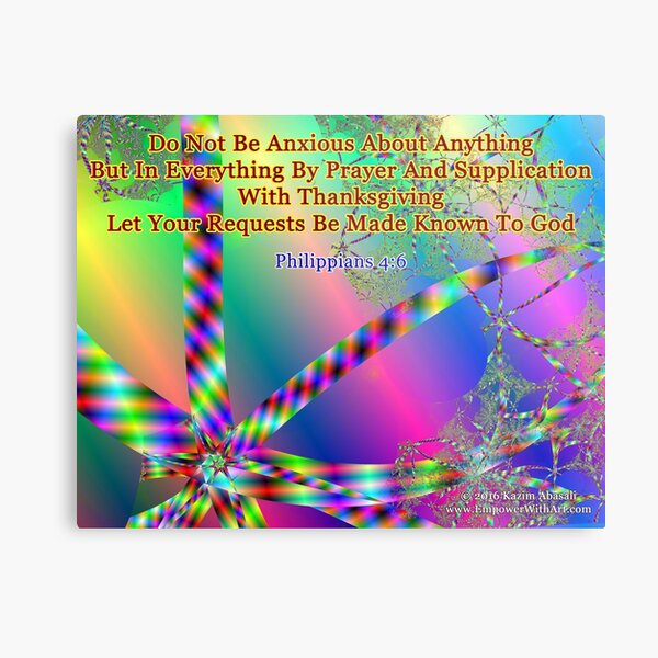 Philippians 4:6 Do Not Be Anxious About Anything Metal Print