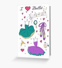 I love ballet Greeting Card
