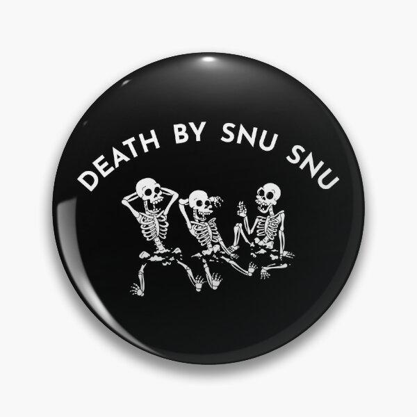 death by snu snu Pin