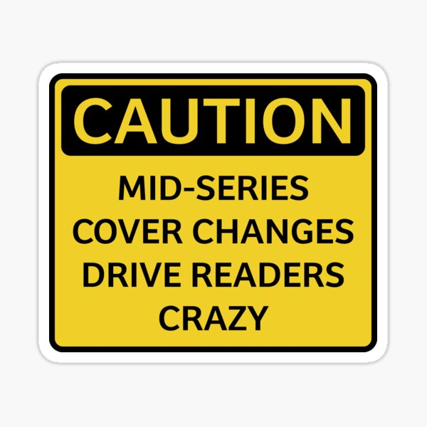 Bookish Humor. Caution. Mid-Series Cover Changes Sticker