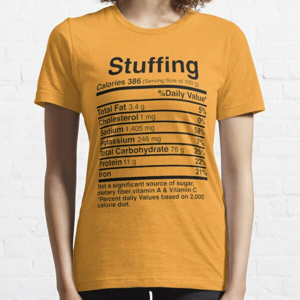 Stuffing Nutrition Facts Funny Thanksgiving Christmas food Essential T-Shirt