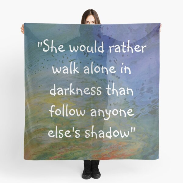 She would rather walk alone Scarf